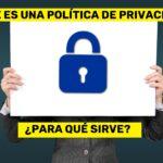 ¿Qué es una política de privacidad y para que sirve?